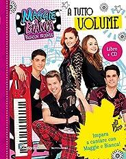 A tutto volume. Maggie & Bianca. Fashion Friends. Con CD-A