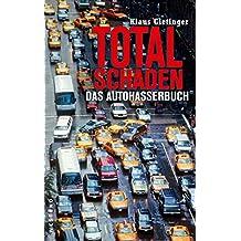 Totalschaden: Das Autohasserbuch