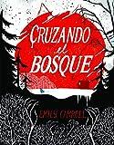 Cruzando el bosque (Comic Y Novela Grafica)