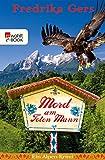 Mord am Toten Mann: Ein Alpen-Krimi (Holzhammer ermittelt 5)