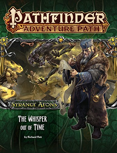 Pathfinder Adventure Path: Strange Aeons 4 of 6: The Whisper Out of Time por Richard Pett