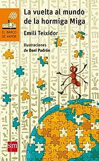 La vuelta al mundo de la hormiga Miga par  Emili Teixidor i Viladecàs