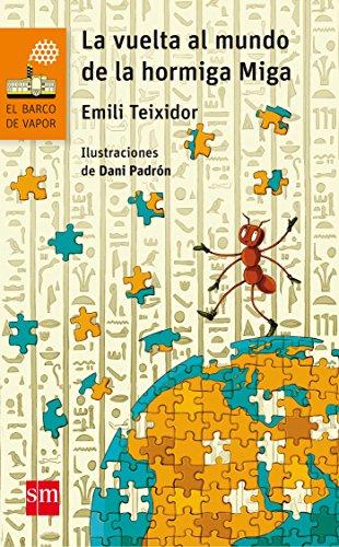 La vuelta al mundo de la hormiga Miga (Barco de Vapor Naranja)