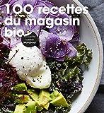 100 recettes du magasin bio...