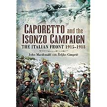 Caporetto and the Isonzo Campaign: The Italian Front 1915-1918 (English Edition)