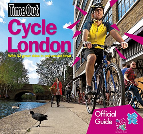 Cycle London: Official Travel Publisher to London 2012 Olympic Games and Paralympic Games (Time Out Guides) por Time Out Guides Ltd