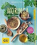 Moringa: Gesund und schön mit dem Nährstoffwunder (GU Ratgeber Gesundheit)