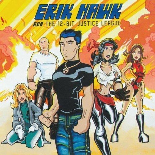 Erik Hawk & 12-Bit Justice League by Erik Hawk -