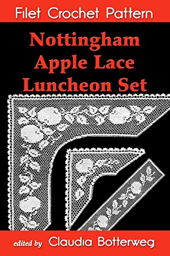 Nottingham Apple Lace Luncheon Set Filet Crochet Pattern: Complete Instructions and Chart (English Edition) Filet-set