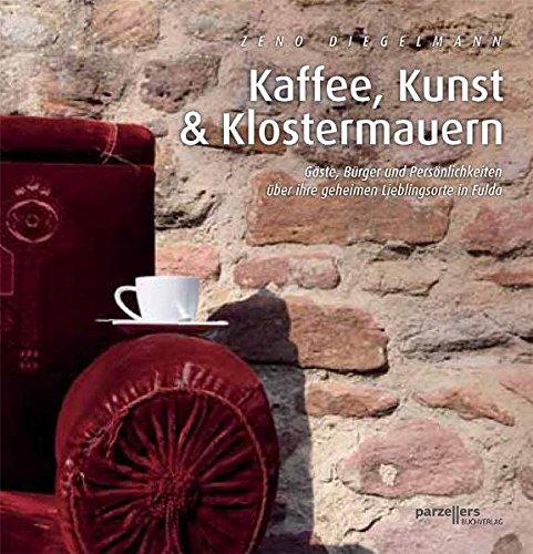 Kaffee, Kunst & Klostermauern: Gäste, Bürger und Persönlichkeiten über ihre geheimen Lieblingsorte in Fulda