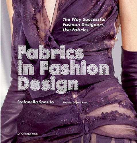 Fabrics in Fashion Design: The Way Successful Fashion Designers Use Fabrics by Sposito, Stefanella (2014) Paperback