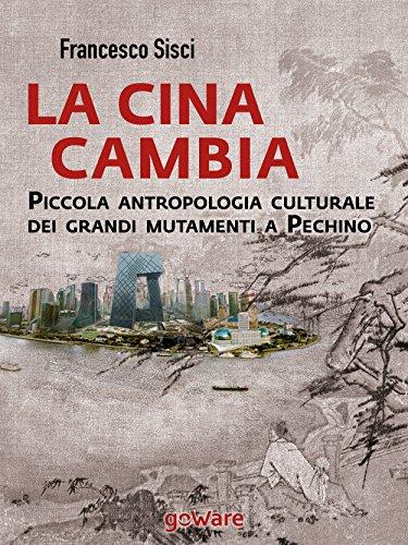 la-cina-cambia-piccola-antropologia-culturale-dei-grandi-mutamenti-a-pechino-sulle-orme-della-storia