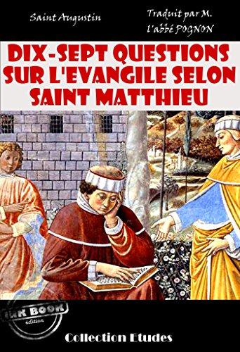 Dix-sept questions sur l'évangile selon Saint Matthieu: édition intégrale