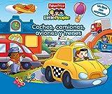 Coches, camiones, aviones y trenes : Descubre y aprende (FISHER PRICE. LITTLE PEOPLE, Band 150857)