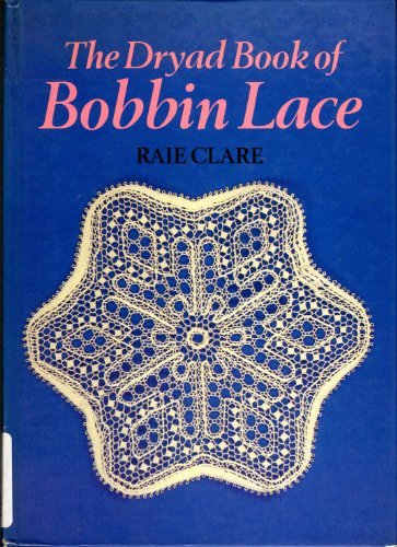 The Dryad Book of Bobbin Lace by Raie Clare (1987-08-02)