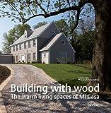 Telecharger Livres Building with Wood Unique Living with Mi Casa Bouwen met Hout Uniek Wonen met Mi Casa Construire en Bois Une Maison Unique avec Mi Casa (PDF,EPUB,MOBI) gratuits en Francaise