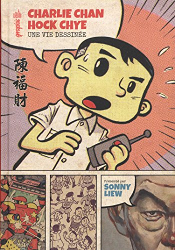 Charlie Chan Hock Chye : une vie dessinée