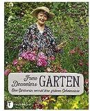 Frau Dennelers Garten - Eine Gärtnerin verrät ihre grünen Geheimnisse