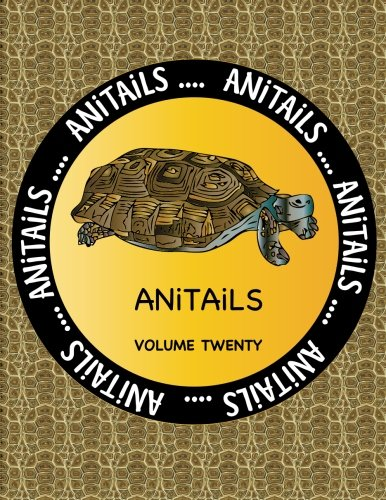 anitails-volume-twenty-learn-about-the-desert-tortoise-green-aracari-lion-tailed-macaque-thomsons-ga