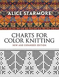 Alice Starmore's Charts for Color Knitting: New and Expanded Edition (Dover Knitting, Crochet, Tatting, Lace) by Alice Starmore (2011-10-20)