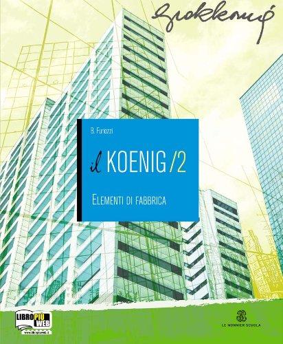 Il Koenig. Con espansione online. Per gli Ist. tecnici per geometri: 2