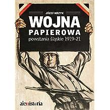 Wojna papierowa Powstania slaskie 1919-1921