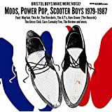 Bristol Boys Make More Noise! Mods, Power Pop, Scooter Boys - 1979-1987