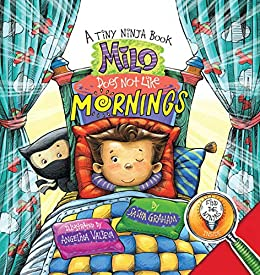 Milo Does Not Like Mornings: A Tiny Ninja Book (Tiny Ninja ...