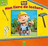 Bob le Bricoleur : Mon livre de lecture