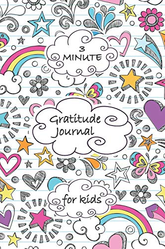 3 Minute Gratitude Journal for Kids: A positivity diary for kids, teens or tweens to work on their mindfulness and gratefulness for a more positive life!