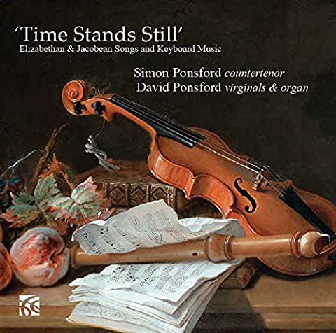 Time Stands Still - Elizabethan & Jacobean Songs and Keyboard Music