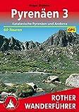 Pyrenäen 3: Katalanische Pyrenäen und Andorra. 60 Touren. Mit GPS-Daten (Rother Wanderführer) - Roger Büdeler