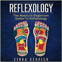 Reflexology: The Absolute Beginner's Guide to Reflexology