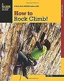 How to Rock Climb! (How To Climb Series) by John Long (2010-06-15)