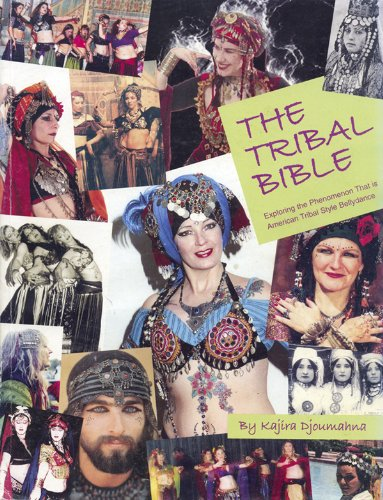 The Tribal Bible, Exploring The Phenomenon That Is American Tribal Style Bellydance (English Edition)