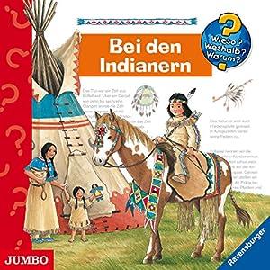 Bei den Indianern: Wieso? Weshalb? Warum?
