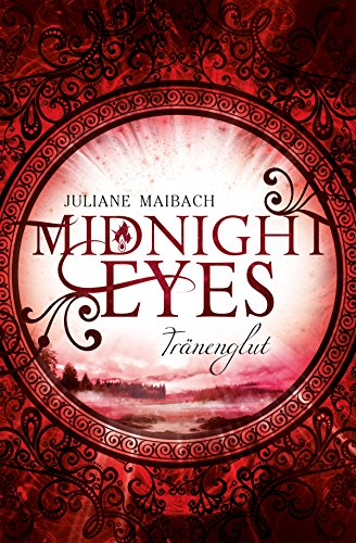 Midnight Eyes: Tränenglut von [Maibach, Juliane]