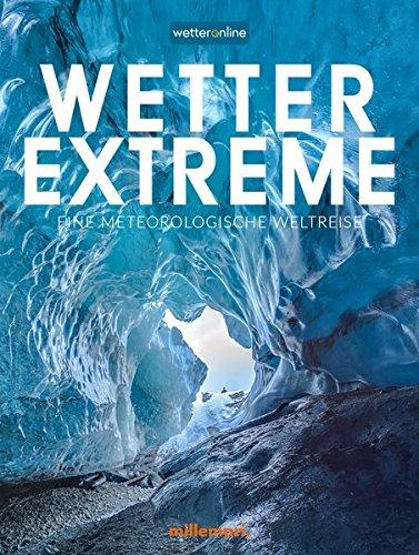 Wetterextreme: Eine meteorologische Weltreise