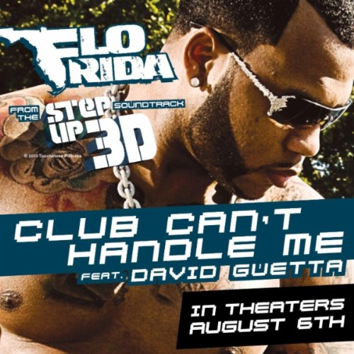 Flo Rida Featuring David Guetta - Club Can't Handle Me