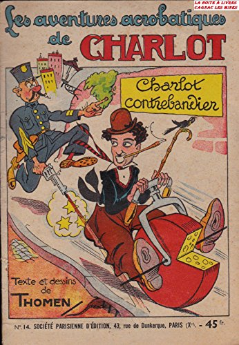 Les Aventures acrobatiques de Charlot, Charlot Contrebandier, 2e Série - SPE