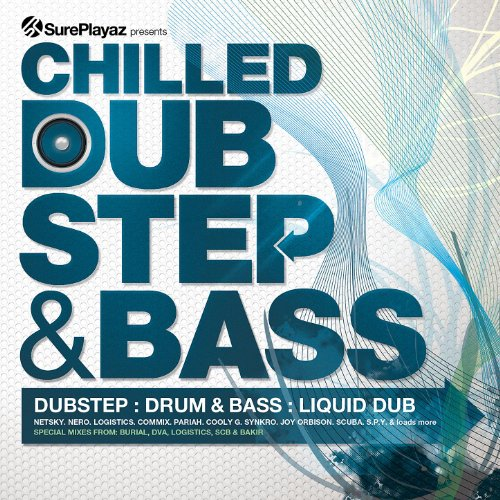 Chilled Dub Step & Bass - Dub Step : Drum & Bass : Liquid Dub