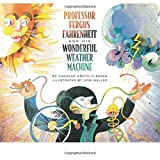 Professor Fergus Fahrenheit and His Wonderful Weather Machine by Groth-Fleming (2009-06-08)