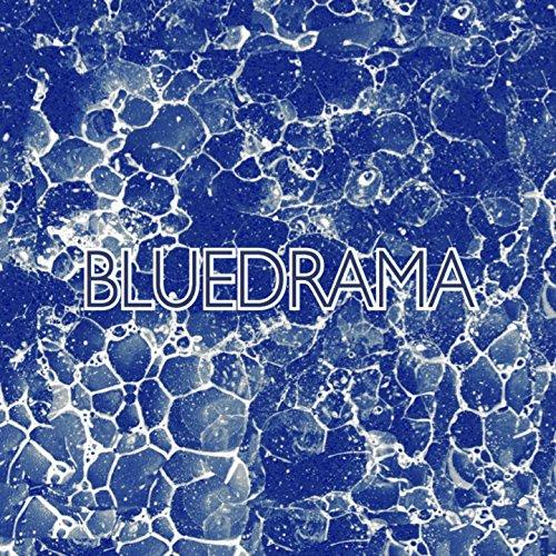 BlueDrama [Explicit]