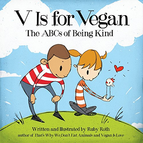 V Is For Vegan: The ABCs of Being Kind