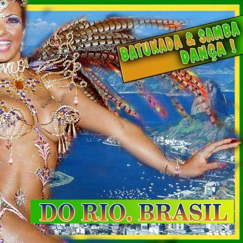 Batucada & Samba Dança. Do Rio...