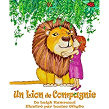 Un Lion de Compagnie (French Edition)