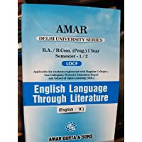 AMAR B.A. /B.COM. (PROG.) 1 YEAR SEMESTER-1/2 ENGLISH Language Through LIterature (english - A') Guide [DU]