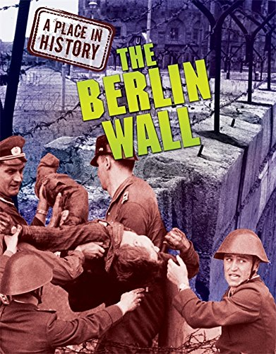 A Place in History: The Berlin Wall