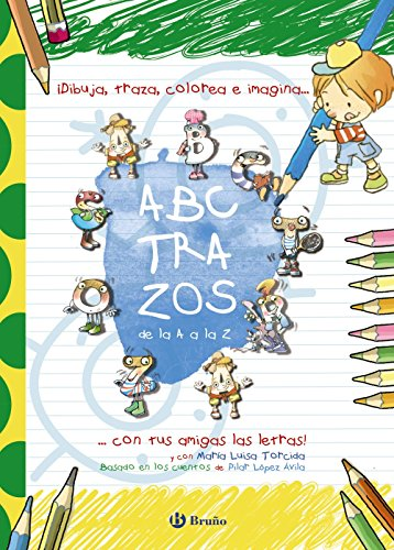 ABCTRAZOS: ¡Dibuja, traza, colorea e imagina con tus amigas las letras! (Castellano...