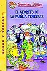 El secreto de la familia Tenebrax: Geronimo Stilton 18 par Stilton